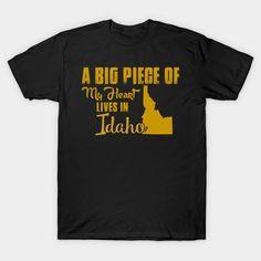 A Big Piece Of My Heart Lives In Idaho T-Shirt  #birthday #gift #ideas #birthyears #presents #image #photo #shirt #tshirt #sweatshirt