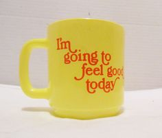 Vtg Glasbake I'm Going to Feel Good Today Yellow Coffee Mug Cup Made in USA  #Glasbake