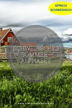 Learning vocabulary is not always easy. Sometimes it helps to find a topic and then learn the words on the subject. Here is a Swedish summer alphabet that will freshen up your vocabulary. Swedish Language, Vocabulary, Learning, Words, Movie Posters, Easy, Learn Languages, Finland, Norway