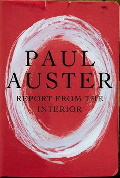 Report from the Interior Paul Auster's most intimate autobiographical work to date  In the beginning, everything was alive. The smallest objects were endowed with beating hearts . . .