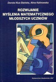 Rozwijanie myślenia matematycznego młodych uczniów-Klus-Stańska Dorota, Kalinowska Alina