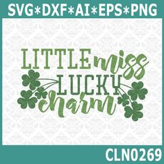 CLN0269 Little Miss Lucky Charm Shamrock St. Patrick's Day SVG DXF Ai Eps PNG Vector Instant Download Commercial Cut File Cricut Silhouette by CraftyLittleNodes on Etsy