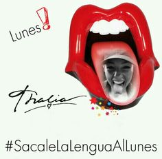 Sacale la lengua al Lunes! @LadyTH Thalia