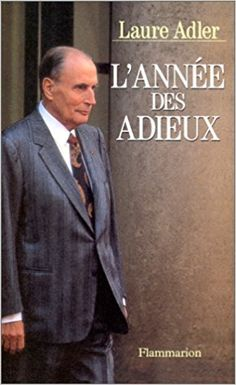 L'ANNEE DES ADIEUX: Amazon.ca: LAURE ADLER: Books
