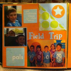Have kids take a camera on all the field trips to take pics of what they find interesting, and then make a scrapbook of the year's field trips! Great idea!