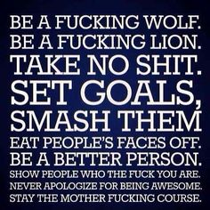 Be a fucking wolf!