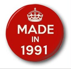 Made In 1991 - 1 Inch / 25Mm Button Badge - Novelty Cute 27Th Birthday
