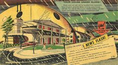Apparently the Upper Midwest is about to get snow. Like a lot of snow. Like up to two feet in some areas. Too bad Americans don't have this domed house from 1958 to shield them from the unofficial start of winter!