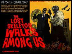 """""""THE LOST SKELETON WALKS AMONG US"""" LARRY BLAMIRE SCIFICOMEDY by Larry Blamire — Kickstarter"""