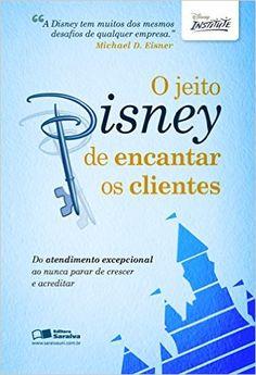 O Jeito Disney de Encantar os Clientes - Livros na Amazon.com.br Walt Disney, Books To Read, My Books, Famous Books, Book Stands, Book Lovers, Coaching, Knowledge, Motivation