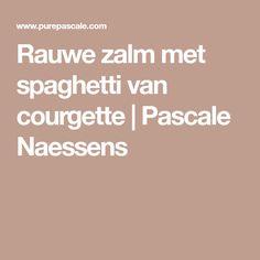 Rauwe zalm met spaghetti van courgette   Pascale Naessens