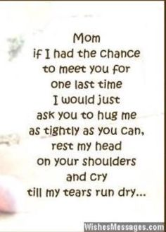 I think this everyday of my life, since you've passed. I love and miss you mommy Mom I Miss You, Mom And Dad, Miss You Mom Quotes, Rip Mom Quotes, Missing Mom Quotes, Family Quotes, Tu Me Manques, Daughter Quotes, Mother Quotes