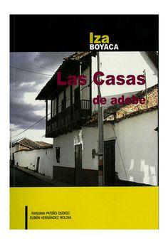Las Casas de adobe. Iza, Boyacá– Universidad Piloto de Colombia     www.librosyeditores.com/tiendalemoine/arquitectura-y-urbanismo/1006-las-casas-de-adobe-iza-boyaca.html    Editores y distribuidores