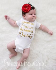 5e7eb0cc713 I Found My Prince His Name is Daddy Baby Bodysuit Boutique Shirts