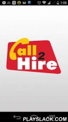 Call2Hire  Android App - playslack.com ,  Call2hire believes to invest in building long-lasting relationships with customers and partners and lead the industry in responsiveness and flexibility. Call2hire must conduct the business fairly, with honesty and transparency.Get popular choices for computer hire crane hire,car hire, Projector hire, Computer Dealer, & moreThis app works as a one stop solution for daily requirement about hotel,hostel, rental home, real estate,JCB…
