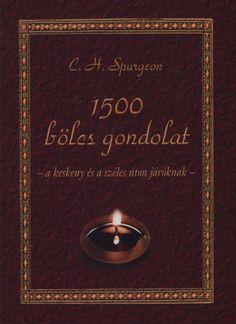1500 bölcs gondolat a keskeny és a széles úton járóknak Charles Haddon Spurgeon könyv pdf - chadmomowhi