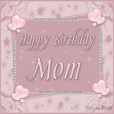 kjaggers - Happy birthday images For Mother GIFs Birthday In Heaven Mom, Happy Birthday Mom Quotes, Happy Birthday Cake Photo, Happy Birthday Mother, Mom In Heaven, Happy Birthday Celebration, Happy Birthday Candles, Birthday Wishes Cards, Happy Birthday Messages