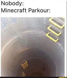 Nobody: Minecraft Parkour: - iFunny :) Bad Memes, Stupid Funny Memes, Funny Relatable Memes, Haha Funny, Funny Posts, Dankest Memes, Hilarious, Fun Funny, Funny Images