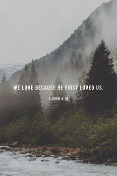 Bible Verses About Faith:We love because he first loved us. Bible Verses Quotes, Jesus Quotes, Bible Scriptures, Faith Scripture, Faith Quotes, Hope Quotes, Gods Love Quotes, Prayer Quotes, Love Verses