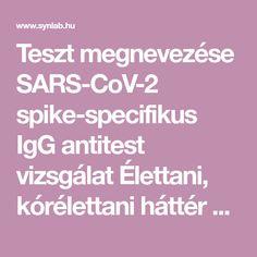 Teszt megnevezése SARS-CoV-2 spike-specifikus IgG antitest vizsgálat Élettani, kórélettani háttér A SYNLAB Hungary Kft-ben használt teszt a SARS-CoV-2 új... Coven