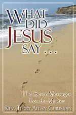 A new book by Rev. Terry Christian focuses on the words of Jesus. Learn more.  http://www.newchristianbooksonlinemagazine.com/2014/10/01/what-did-jesus-say-a-new-book-from-rev-terry-christian/