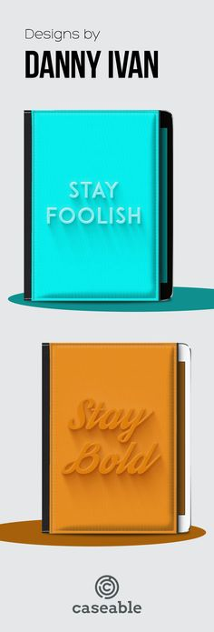 Stay bold, stay foolish | Tablet and iPad covers designed by Danny Ivan | available for all phone cases, laptop sleeves, tablet and eReader covers