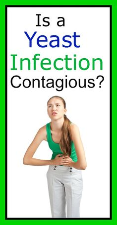 Is a Yeast Infection Contagious?
