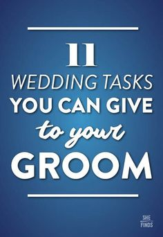 11 wedding tasks you can give to your groom