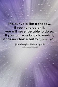 the dunya is like a shadow (100+) islamic quotes | Tumblr