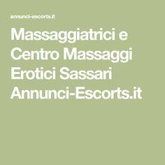 Massaggiatrici e Centro Massaggi Erotici Sassari Annunci-Escorts.it