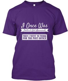 8380fcd73 Post Office - Polite and well mannered | Teespring Office Humor, Work  Humor, Office