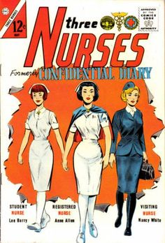 Three Nurses issue #18, 1963. Vintage Comic Books, Vintage Magazines, Vintage Comics, Nursing Pins, Nursing Books, Visiting Nurse, Charlton Comics, Comic Covers, Book Covers