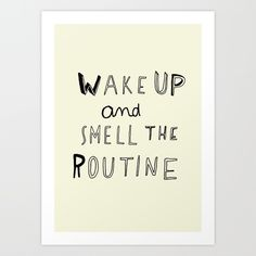 "WAKE UP by WASTED RITA 17"" x 22"" / $35 / Society6"
