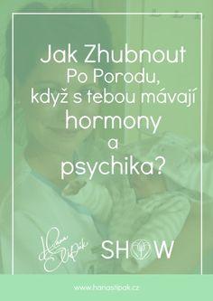 Zhubnout po porodu - Hana Štipák Show - Rozhovor s Porodní Asistentkou Hana, Diet