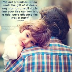 """""""No act of #kindness is too small. The gift of kindness may start as a small ripple that over time can turn into a tidal wave affecting the lives of many."""" Kevin Heath"""