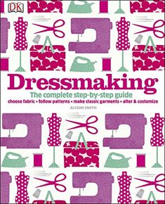 "Read ""Dressmaking The Complete Step-by-Step Guide"" by Alison Smith, MBE available from Rakuten Kobo. Now in PDF. Dressmaking gives you all the tools you need to make, alter and customise your own clothes, from choosing th. Cristina Rodriguez, Alison Smith, Make Your Own Clothes, Book People, Schneider, Book Photography, Free Reading, Step Guide, Pattern Making"