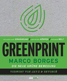 [DOWNLOAD PDF] Greenprint Pflanzliche Ernhrung  Gesunder Krper  Bessere Welt  Vorwort von Beyonc und JayZ German Edition Free Epub/MOBI/EBooks