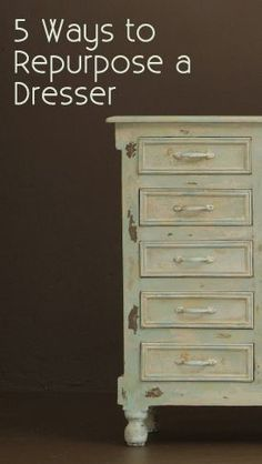 5 Ways to repurpose a dresser.  Lots of other furniture tutorials here too.
