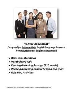 This lesson is appropriate for adult English language learners at the intermediate-advanced level. It has a discussion phase, vocabulary study phase, a reading/listening passage followed by reading/listening comprehension questions, and finally some additional conversation and role-play activities. I have used it in individual and large group settings, and found it to be a very flexible and useful resource.