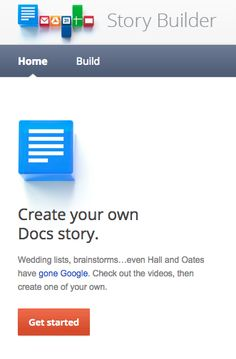 Create your own Docs story. Wedding lists, brainstorms…even Hall and Oates have gone Google. Check out the videos, then create one of your own.