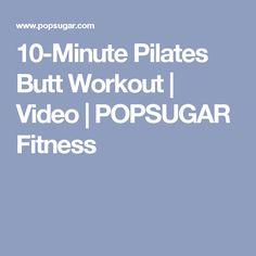 10-Minute Pilates Butt Workout   Video   POPSUGAR Fitness