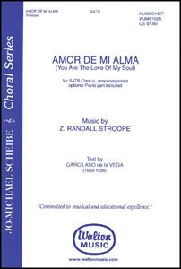 """Amor de Mi Alma"" by Z. Randall Stroope. This choir piece will ALWAYS be etched in my soul.    ""I was born to love only you; My soul has formed you to its measure I want you as a garment for my soul.  Your very image is written on my soul; Such indescribable intimacy I hide even from you.  All that I have, I owe to you; For you I was born, for you I live, For you I must die, and for you I give my last breath."""