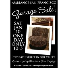 Ambiance Garage Sale! One day only! Hurry in to our old Noe Valley location to find fabulous vintage furniture and store displays. Sat, Jan 10 • 10am-5pm 3989 24th St