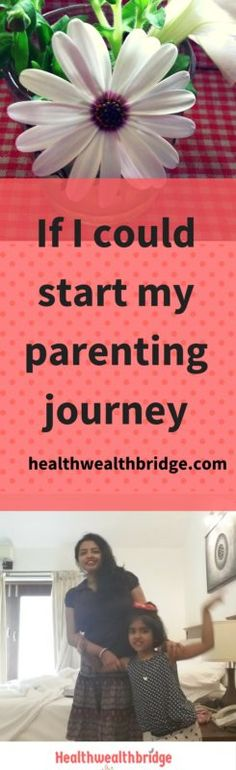 If I could start my parenting journey what would I do differently? Interesting question.Honestly, I would rather not start again.I have covered a little ground and it has been great.Ups and downs, overall wonderful.But when I think hard about this I realize a few ground work, real and wishful, coulddefinitely make the journey easier. My …