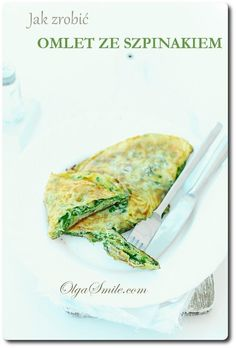 Jak zrobić omlet ze szpinakiem  Oj tak! Jak zrobić omlet ze szpinakiem? Pytacie mnie w mailach jak zrobić omlet ze szpinakiem lub jak zrobić omlet na szpinaku. Taki domowy omlet, lekki, soczysty i smaczny. Taki omlet,