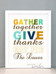 Thanksgiving Wall Art - Fall or Autumn Print Design- Custom Family Wall Art and Fall Home Decor - Printable (Give Thanks Theme). $15.00, via Etsy.