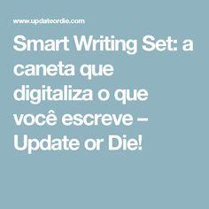 Smart Writing Set: a caneta que digitaliza o que você escreve – Update or Die!