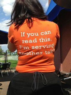 Server humor, wish we had these shirts at work.