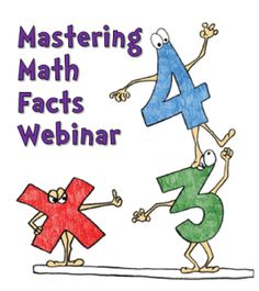 Free Mastering Multiplication Facts Webinar - July 16th, 2013, 8 p.m. EST - Click this pin to find out how to register for the live session or to receive the recording link later. I'll be giving away an autographed copy of Mastering Math Facts or a book of the winner's choice during the live session. Hope you can join me! ~ Laura Candler