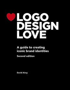 [Free eBook] Logo Design Love: A guide to creating iconic brand identities (Voices That Matter) Author David Airey, Logo Design Love, E Design, Book Design, Branding Design, Kindle, Find Logo, Graphic Design Books, Logos, Book Logo